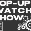 Pop up watch show