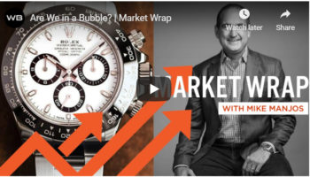 WatchBox Market Wrap