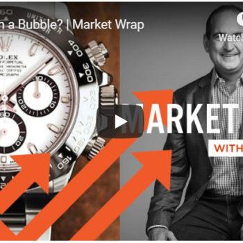 WatchBox Market Wrap